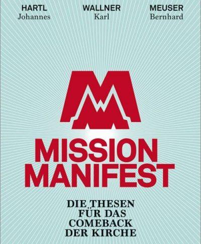 Mission Manifes - die Thesen für das Comeback der Kirche