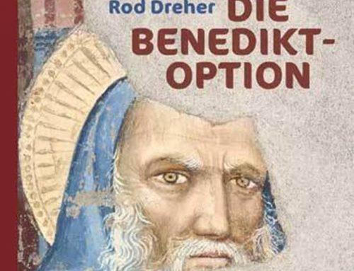 Buchtipp: Die Benedikt-Option | Eine Strategie für Christen in einer nachchristlichen Gesellschaft